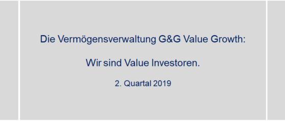 2. Quartal 2019 – Vermögensverwaltung G&G Value Growth