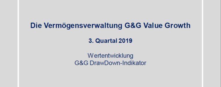 3. Quartal 2019 – Vermögensverwaltung G&G Value Growth
