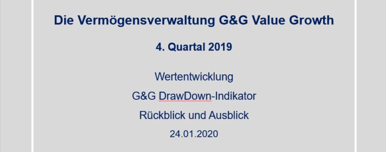 4. Quartal 2019 – Vermögensverwaltung G&G Value Growth