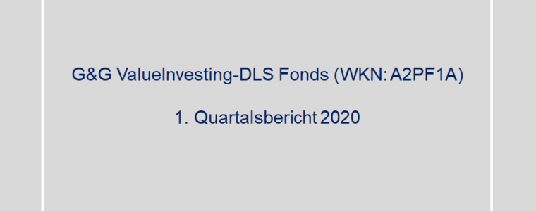1. Quartalsbericht 2020 – G&G ValueInvesting-DLS Fonds