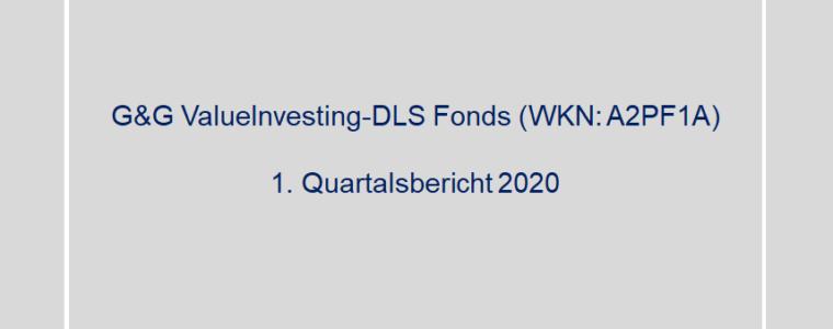 1. Quartalsbericht 2020 – G&G ValueInvesting-DLS Fonds