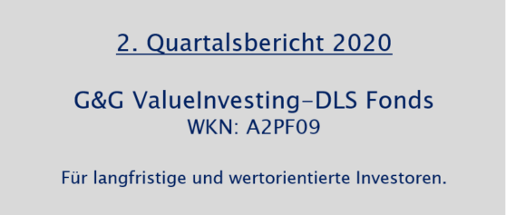 2. Quartalsbericht 2020 – G&G ValueInvesting-DLS Fonds