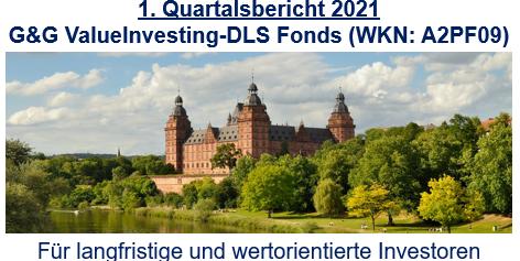 1. Quartalsbericht 2021 – G&G ValueInvesting-DLS Fonds