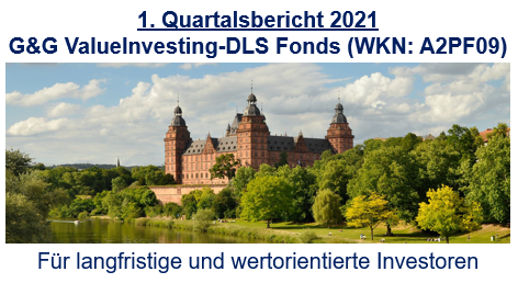 1. Quartalsbericht 2021 – G&G ValueInvesting-DLS Fonds