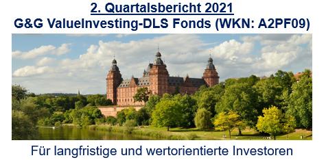 2. Quartalsbericht 2021 – G&G ValueInvesting-DLS Fonds